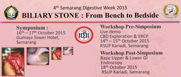 "4th Semarang Digestive Week 2015 ""BILIARY STONE : From Bench To Bedside"""